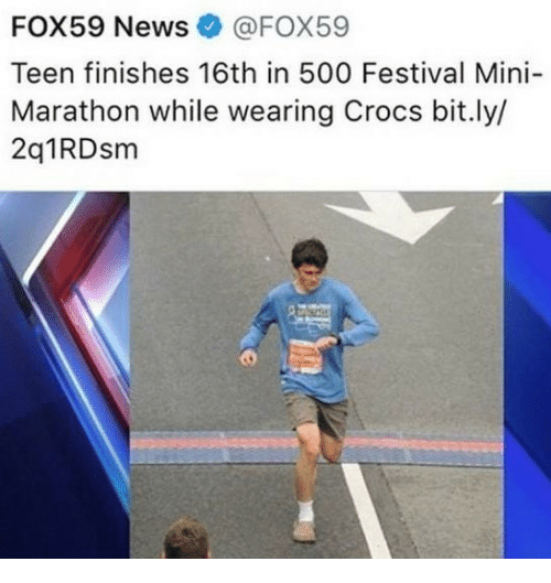 Crocs, News, and Festival: FOX59 News@FOX59  Teen finishes 16th in 500 Festival Mini-  Marathon while wearing Crocs bit.ly  2q1RDsm