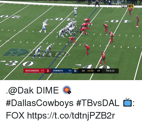 Dallas Cowboys, Memes, and 🤖: FOXNFL  19  BUCCANEERS 59 3 COWBOYS 86 O 1st 10:56 o9  1st 10:56 09  3rd & 12 .@Dak DIME 🎯  #DallasCowboys #TBvsDAL  📺: FOX https://t.co/tdtnjPZB2r