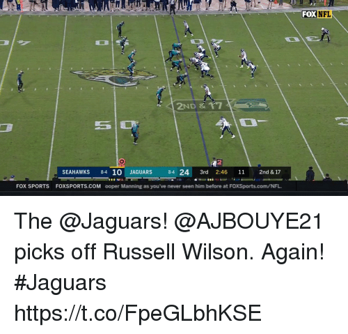 Memes, Nfl, and Russell Wilson: FOXNFL  2ND & 17  2  SEAHAWKS 84 10 JAGUARS  8-4 24 3rd 2:46 11 2nd & 17  FOX SPORTS FOXSPORTS.COM ooper Manning as your've never seem him before at FOXSports.com/NFL The @Jaguars!  @AJBOUYE21 picks off Russell Wilson. Again! #Jaguars https://t.co/FpeGLbhKSE