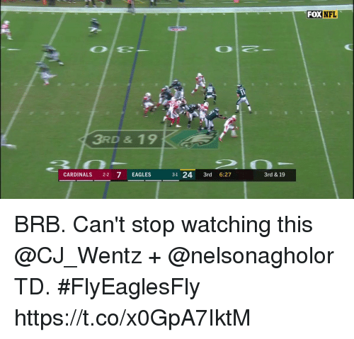 Philadelphia Eagles, Memes, and Cardinals: FOXNFL  38  3RD & 19  CARDINALS 2-2 7 EAGLES 31 24 3rd 6:27  2-2 7 EAGLES  3rd & 19 BRB. Can't stop watching this @CJ_Wentz + @nelsonagholor TD. #FlyEaglesFly https://t.co/x0GpA7IktM