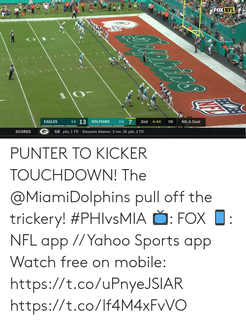 Adams: FOXNFL  oniirs  4th & Goal  06  4:44  2nd  2-9 7  DOLPHINS  5-6 13  EAGLES  Davante Adams: 3 rec, 16 yds, 1 TD  GB yds, 1 TD  SCORES PUNTER TO KICKER TOUCHDOWN!  The @MiamiDolphins pull off the trickery! #PHIvsMIA  📺: FOX 📱: NFL app // Yahoo Sports app Watch free on mobile: https://t.co/uPnyeJSIAR https://t.co/lf4M4xFvVO
