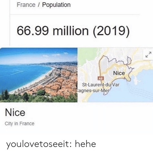 Target, Tumblr, and Blog: France Population  66.99 million (2019)  71  Nice  A8  St-Laurent-du Var  agnes-sur-Mer  Nice  City in France youlovetoseeit:  hehe