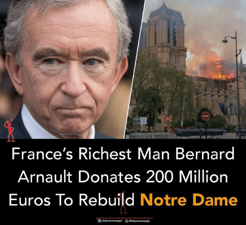 Memes, Notre Dame, and Bernard Arnault: France's Richest Man Bernard  Arnault Donates 200 Million  Euros To Rebuild Notre Dame