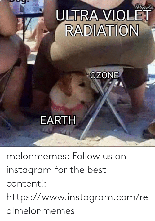 Content: FraSe  ULTRA VIOLET  RADIATION  OZONE  EARTH melonmemes:  Follow us on instagram for the best content!: https://www.instagram.com/realmelonmemes