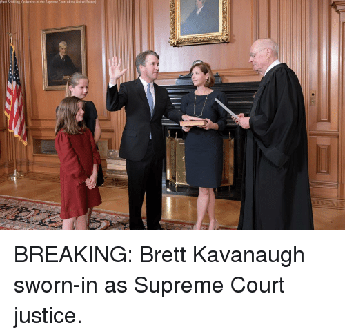 Memes, Supreme, and Supreme Court: Fred Schilling. Collection of the Supreme Court of the United States BREAKING: Brett Kavanaugh sworn-in as Supreme Court justice.