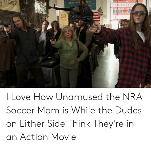 Love, Soccer, and Free: FREE  MEMBERSH  Deomenity  PHILADELP  GUN S I Love How Unamused the NRA Soccer Mom is While the Dudes on Either Side Think They're in an Action Movie