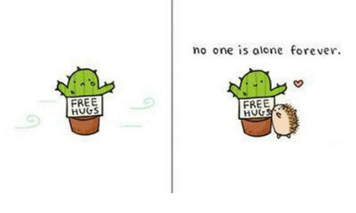 free hug: FREE  no one is alone forever.  FREE  HUG