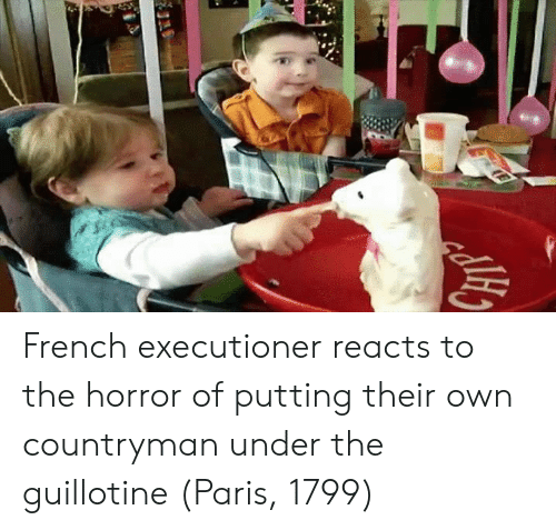 executioner: French executioner reacts to the horror of putting their own countryman under the guillotine (Paris, 1799)