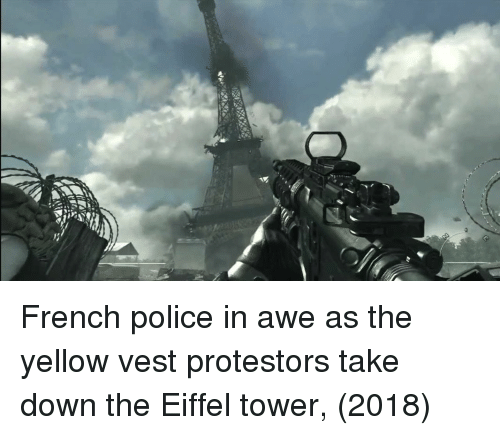 Police, Eiffel Tower, and French: French police in awe as the yellow vest protestors take down the Eiffel tower, (2018)