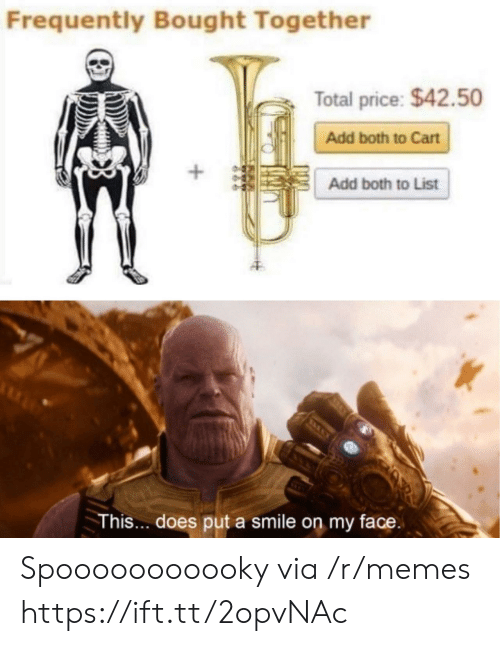 Cart: Frequently Bought Together  Total price: $42.50  Add both to Cart  Add both to List  This... does put a smile on my face Spooooooooooky via /r/memes https://ift.tt/2opvNAc