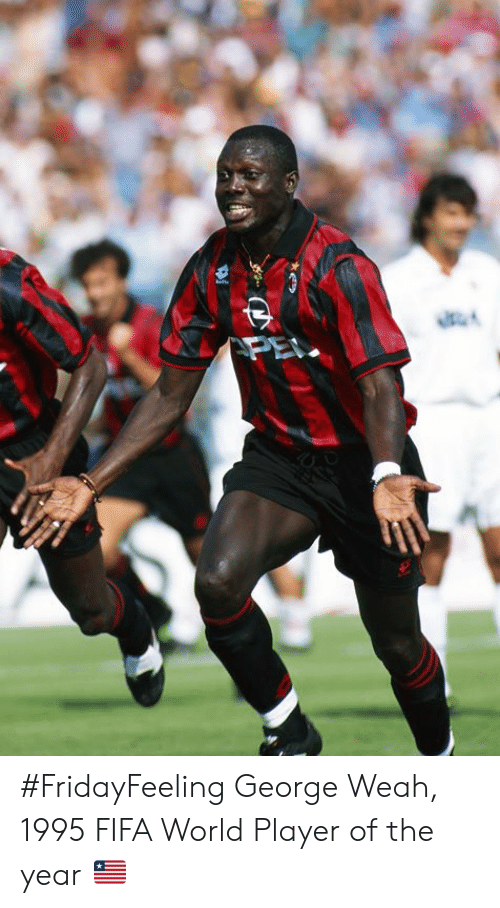Fifa, Memes, and World: #FridayFeeling George Weah, 1995 FIFA World Player of the year 🇱🇷