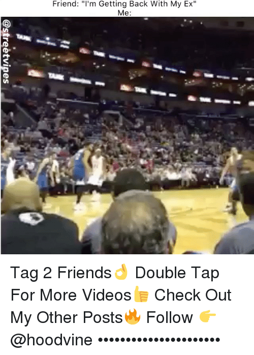 "Hoodvine: Friend: ""'m Getting Back With My Ex""  Me: Tag 2 Friends👌 Double Tap For More Videos👍 Check Out My Other Posts🔥 Follow 👉 @hoodvine ••••••••••••••••••••••"