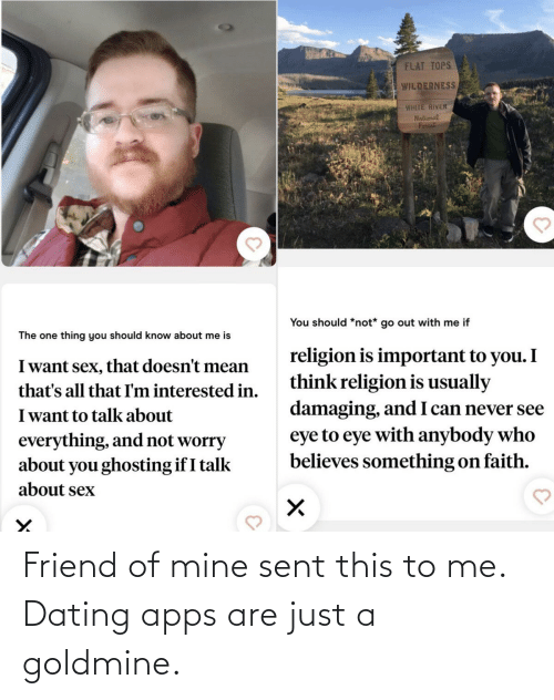 Goldmine: Friend of mine sent this to me. Dating apps are just a goldmine.