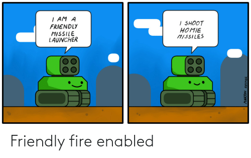 Fire: Friendly fire enabled