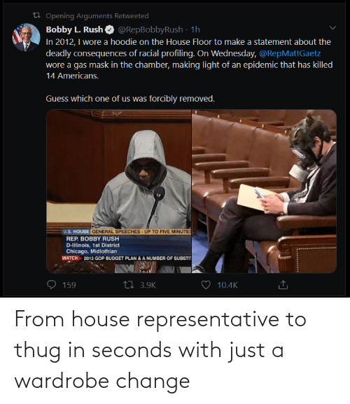 Representative: From house representative to thug in seconds with just a wardrobe change