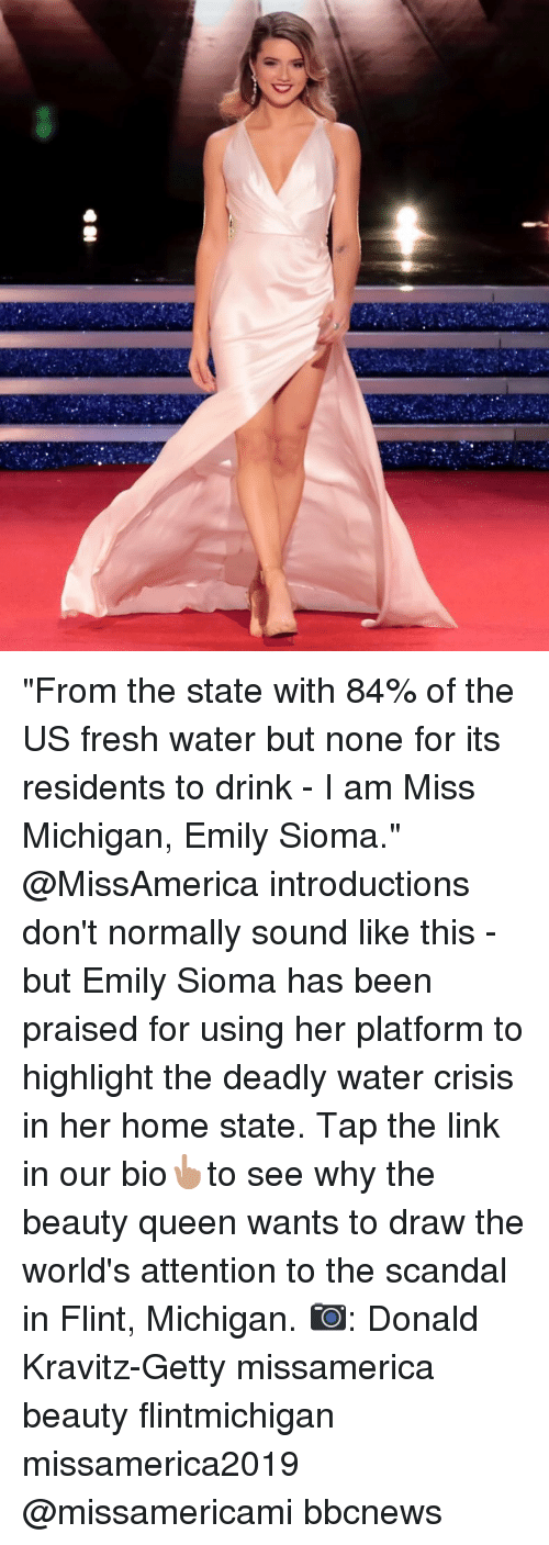 "Fresh, Memes, and Queen: ""From the state with 84% of the US fresh water but none for its residents to drink - I am Miss Michigan, Emily Sioma."" @MissAmerica introductions don't normally sound like this - but Emily Sioma has been praised for using her platform to highlight the deadly water crisis in her home state. Tap the link in our bio👆🏽to see why the beauty queen wants to draw the world's attention to the scandal in Flint, Michigan. 📷: Donald Kravitz-Getty missamerica beauty flintmichigan missamerica2019 @missamericami bbcnews"