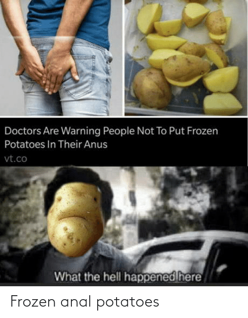 potatoes: Frozen anal potatoes