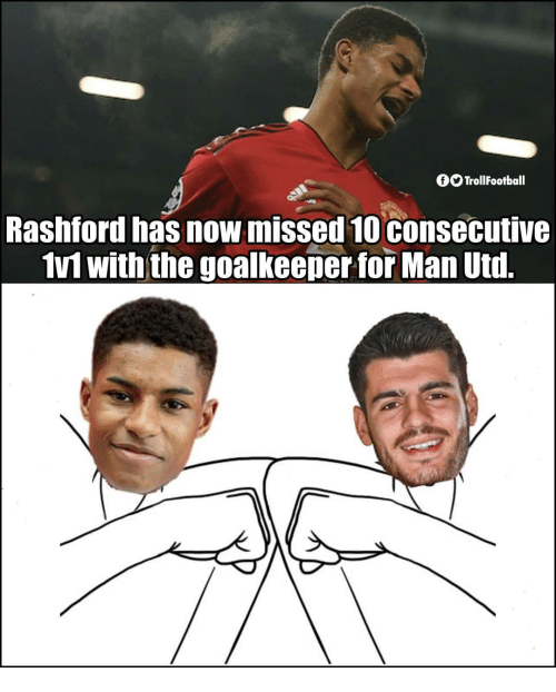 Memes, 🤖, and Man Utd: fTrollFootball  Rashford has now missed 10consecutive  1v1 with the goalkeeper for Man Utd.