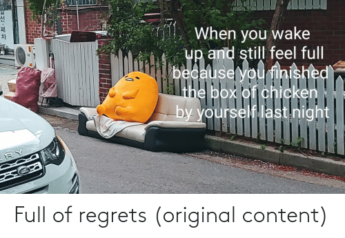 Original: Full of regrets (original content)