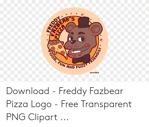 Pizza Logo: FUN AND  ND FUZZ  resubee Download - Freddy Fazbear Pizza Logo - Free Transparent PNG Clipart ...