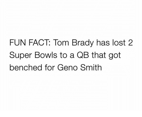 Geno Smith: FUN FACT: Tom Brady has lost 2  Super Bowls to a QB that got  benched for Geno Smith