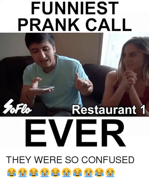 Confused, Memes, and Prank: FUNNIEST  PRANK CALL  Restaurant 1  EVER THEY WERE SO CONFUSED 😂😭😂😭😂😭😂😭😂😭