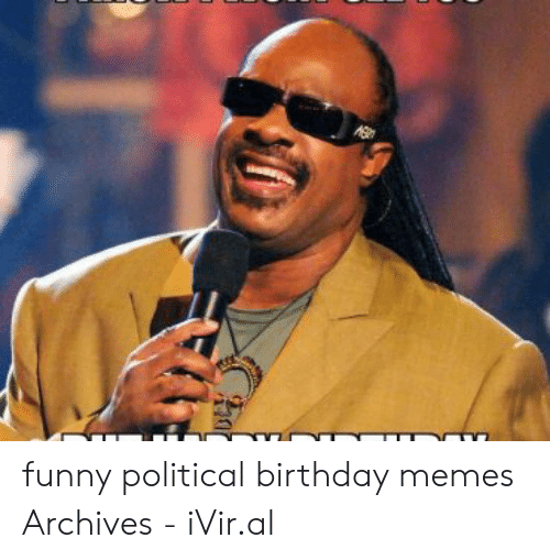 Birthday Funny And Memes Political Archives