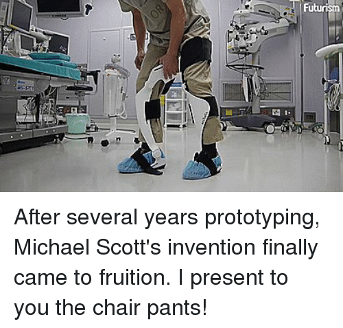The Office, Michael, and Chair: Futur After several years prototyping, Michael Scott's invention finally came to fruition. I present to you the chair pants!