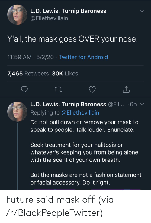 R Blackpeopletwitter: Future said mask off (via /r/BlackPeopleTwitter)