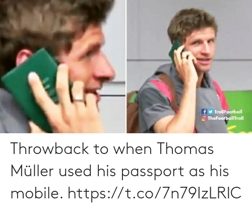 Passport: fy TrollFootball  O TheFootballTroll Throwback to when Thomas Müller used his passport as his mobile. https://t.co/7n79IzLRIC