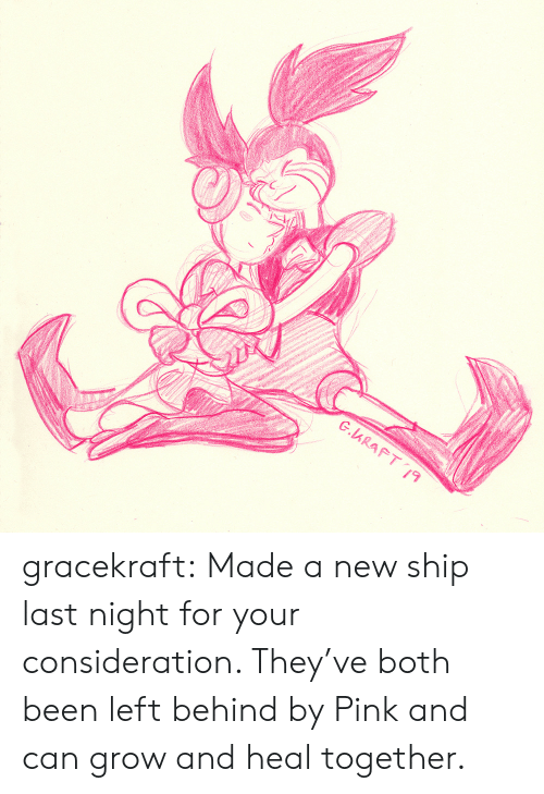 consideration: G.ARAFT19 gracekraft:  Made a new ship last night for your consideration. They've both been left behind by Pink and can grow and heal together.
