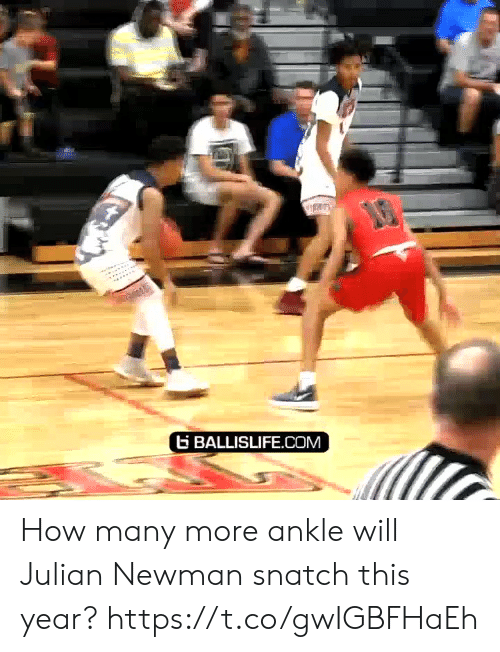 ankle: G BALLISLIFE.COM How many more ankle will Julian Newman snatch this year? https://t.co/gwIGBFHaEh