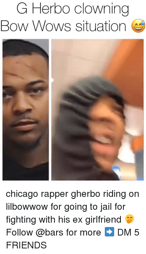 wows: G Herbo clowning  Bow Wows situation chicago rapper gherbo riding on lilbowwow for going to jail for fighting with his ex girlfriend 🤭 Follow @bars for more ➡️ DM 5 FRIENDS