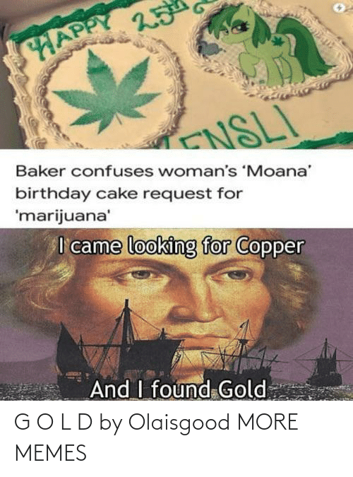 G: G O L D by Olaisgood MORE MEMES