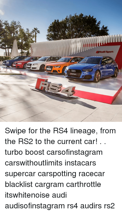 Memes, Audi, and Boost: gaa Sport Swipe for the RS4 lineage, from the RS2 to the current car! . . turbo boost carsofinstagram carswithoutlimits instacars supercar carspotting racecar blacklist cargram carthrottle itswhitenoise audi audisofinstagram rs4 audirs rs2