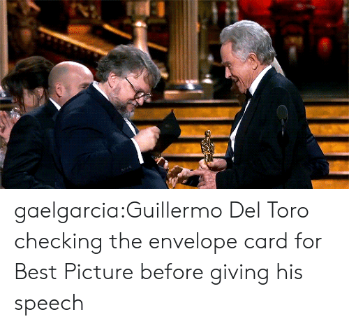 Tumblr, Best, and Blog: gaelgarcia:Guillermo Del Toro checking the envelope card for Best Picture before giving his speech