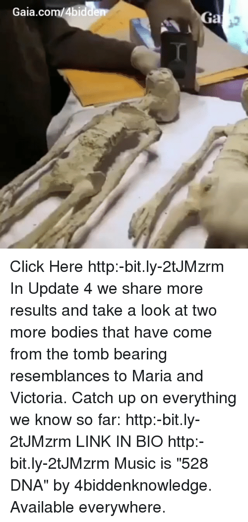 """Takeing: Gaia.com/4bid  Ga  0 Click Here http:-bit.ly-2tJMzrm In Update 4 we share more results and take a look at two more bodies that have come from the tomb bearing resemblances to Maria and Victoria. Catch up on everything we know so far: http:-bit.ly-2tJMzrm LINK IN BIO http:-bit.ly-2tJMzrm Music is """"528 DNA"""" by 4biddenknowledge. Available everywhere."""