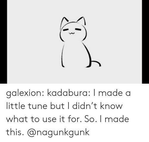 Tumblr, Blog, and Com: galexion:  kadabura: I made a little tune but I didn't know what to use it for. So. I made this.  @nagunkgunk