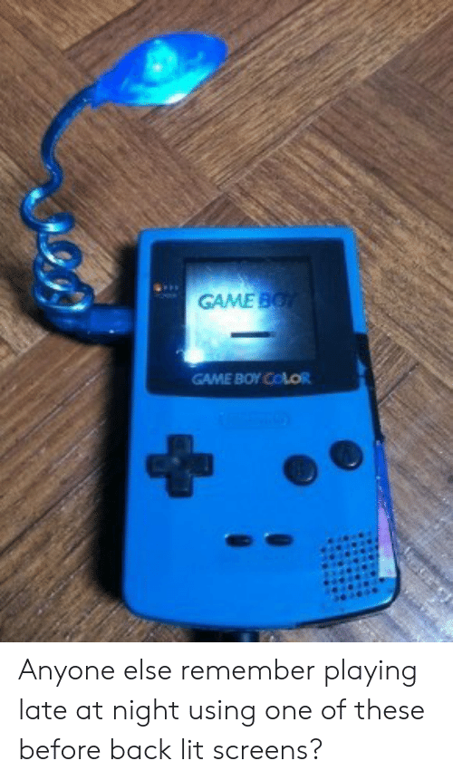 Lit, Game, and Back: GAME B  GAME BOY CoLoi Anyone else remember playing late at night using one of these before back lit screens?