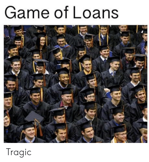 Game, Loans, and Game Of: Game of Loans Tragic