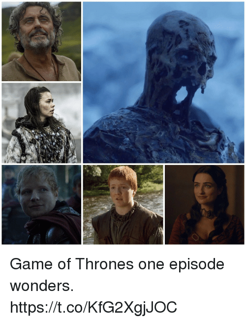 Game of Thrones, Game, and One: Game of Thrones one episode wonders. https://t.co/KfG2XgjJOC