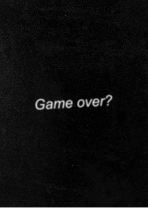 Game, Game Over, and Over: Game over?