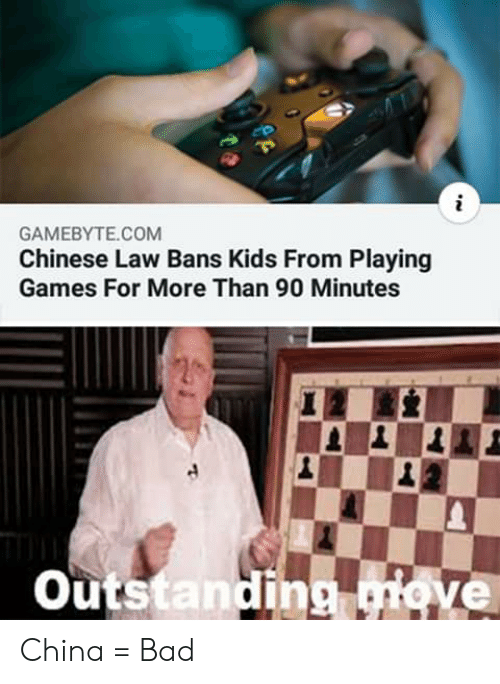 Bad, Reddit, and China: GAMEBYTE.COM  Chinese Law Bans Kids From Playing  Games For More Than 90 Minutes  Outstanding giove China = Bad