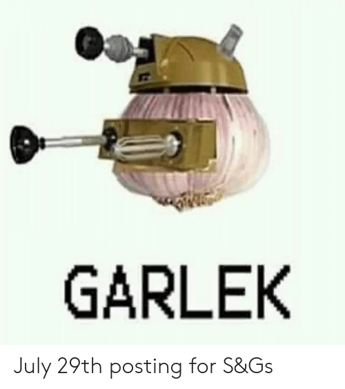 Amp, July, and For: GARLEK July 29th posting for S&Gs