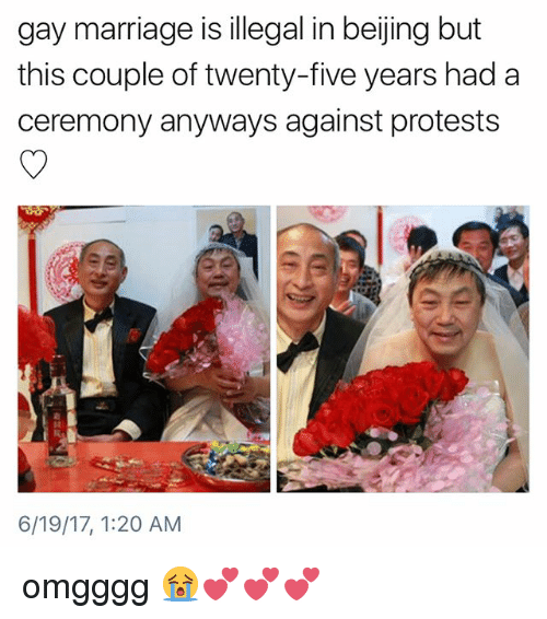 Beijing, Marriage, and Memes: gay marriage is illegal in beijing but  this couple of twenty-five years had a  ceremony anyways against protests  6/19/17, 1:20 AM omgggg 😭💕💕💕