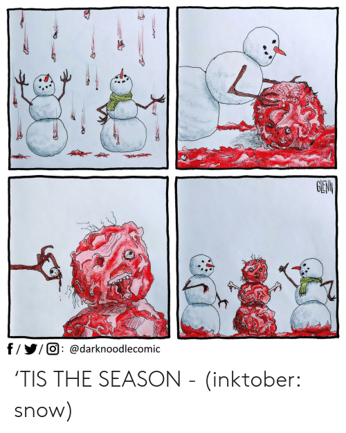 Snow, Tis the Season, and  Inktober: GEAN  f/Y/O @darknoodlecomic 'TIS THE SEASON - (inktober: snow)