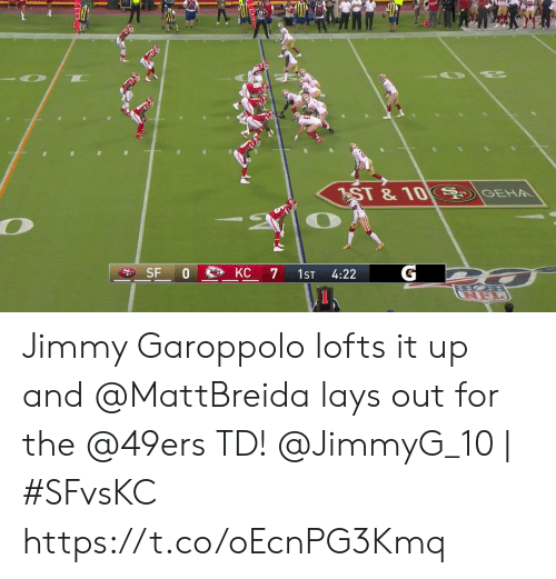 Lay's: GEH  ST &10  G  SF 0  KC  7  1ST  4:22  NEL Jimmy Garoppolo lofts it up and @MattBreida lays out for the @49ers TD!  @JimmyG_10 | #SFvsKC https://t.co/oEcnPG3Kmq