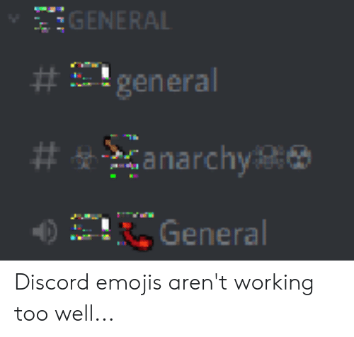 GENERAL # Neral # Ttanarchy 4 General Discord Emojis Aren't Working