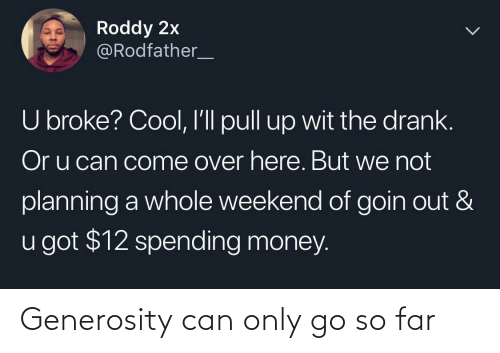 Only: Generosity can only go so far