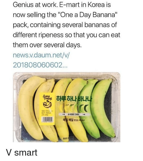 """Memes, News, and Work: Genius at work. E-mart in Korea is  now selling the """"One a Day Banana""""  pack, containing several bananas of  different ripeness so that you can eat  them over several days.  news .V.daum. net/v/  201808060602.  하루해 나  →elas드세요 →  매  매일re는  060 V smart"""